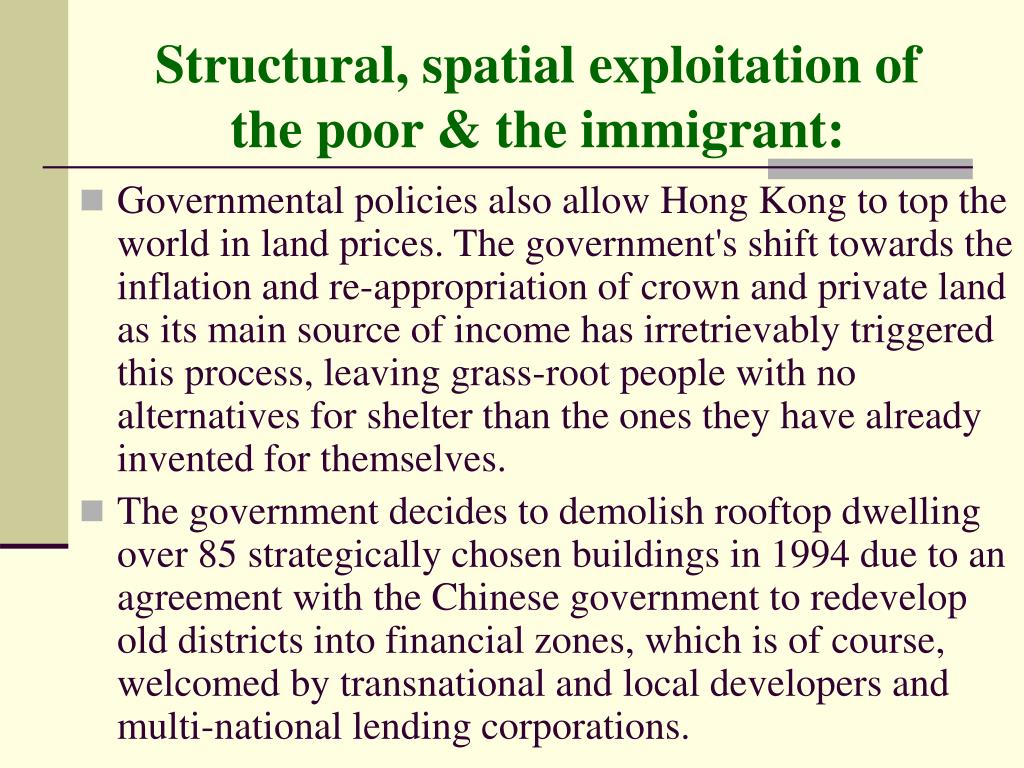 Structural, spatial exploitation of the poor & the immigrant: