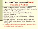 tactics of time the case of bored students workers