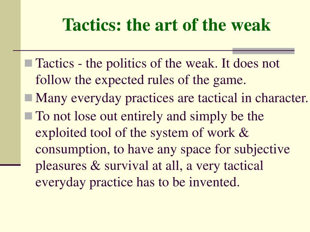 Tactics: the art of the weak