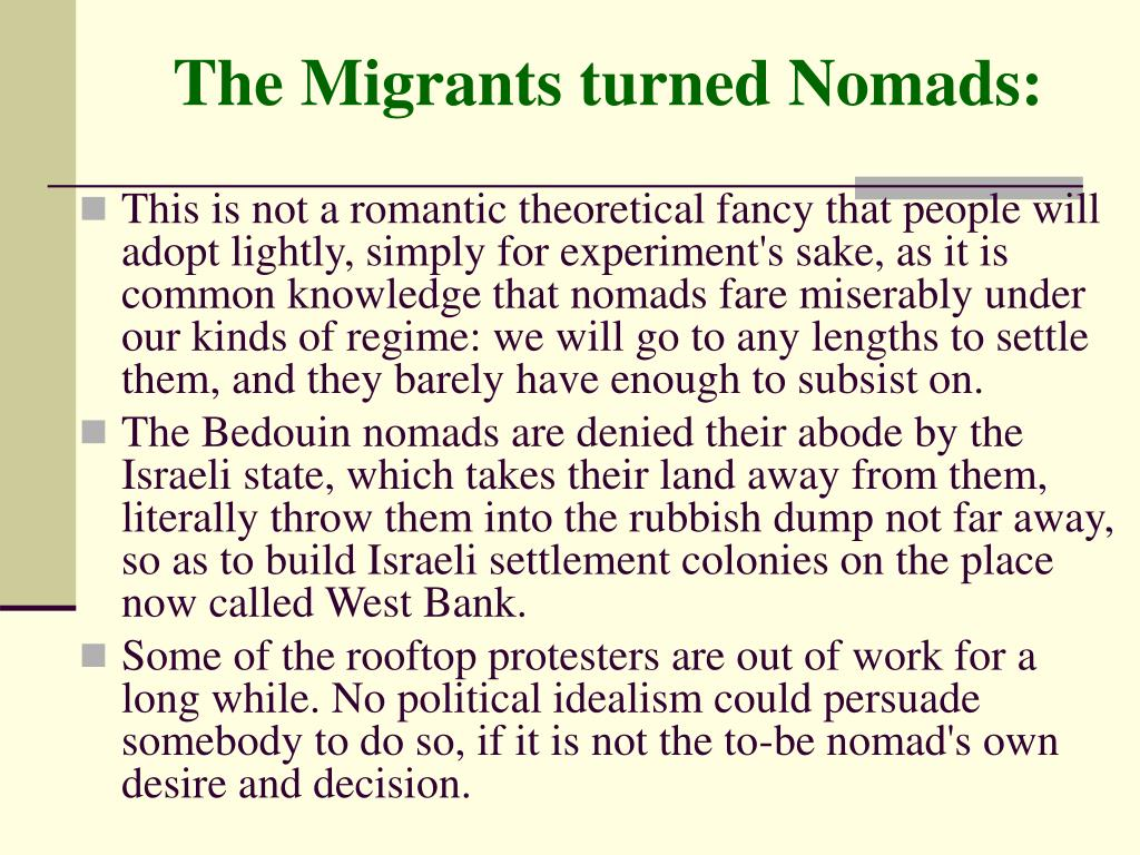 The Migrants turned Nomads: