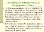 the undefinable therefore hard to discipline sense of time