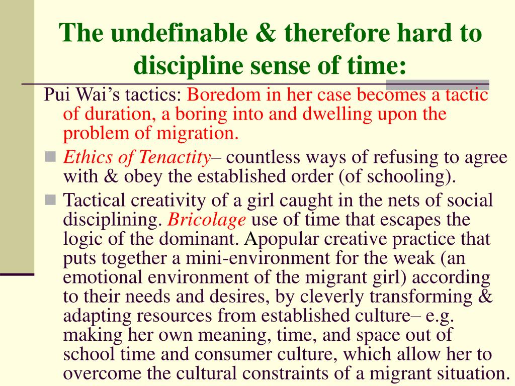 The undefinable & therefore hard to discipline sense of time: