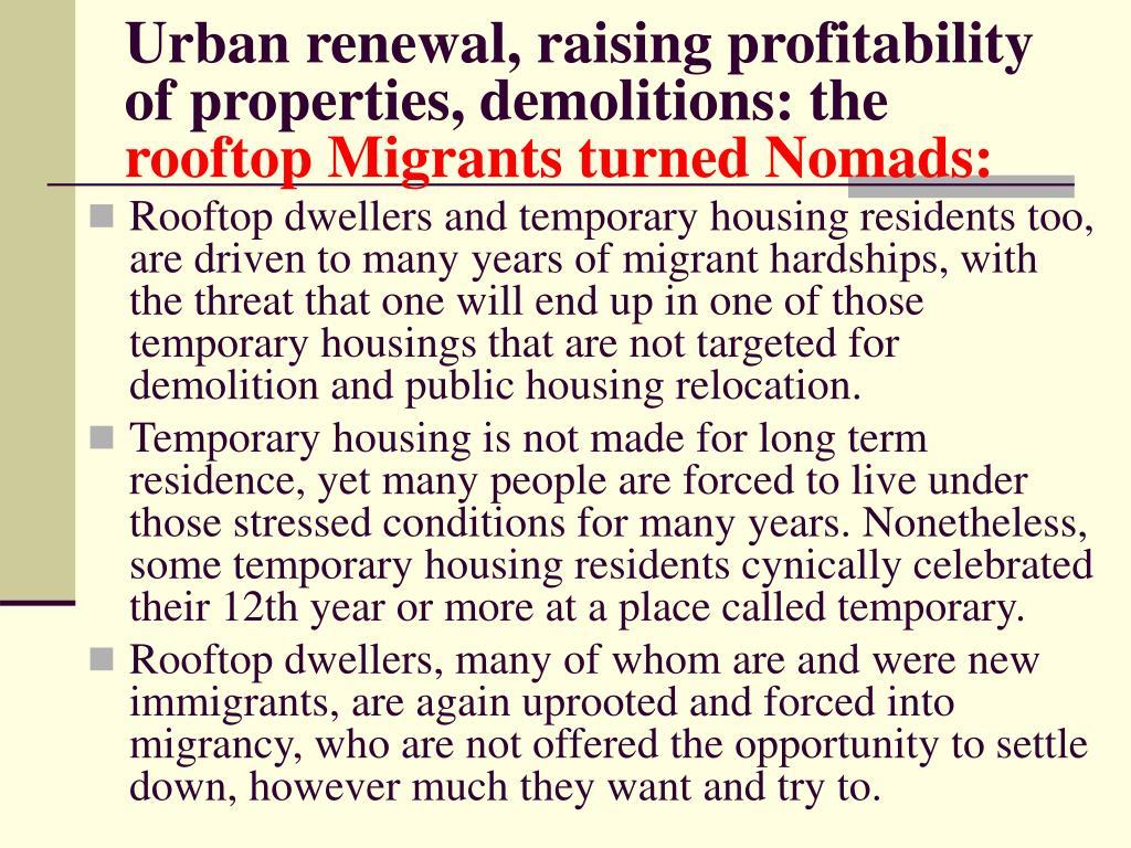 Urban renewal, raising profitability of properties, demolitions: the