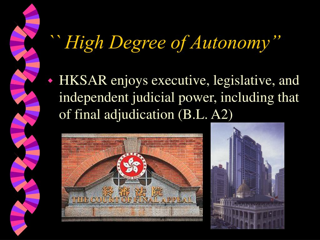 `` High Degree of Autonomy""