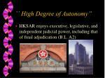 high degree of autonomy