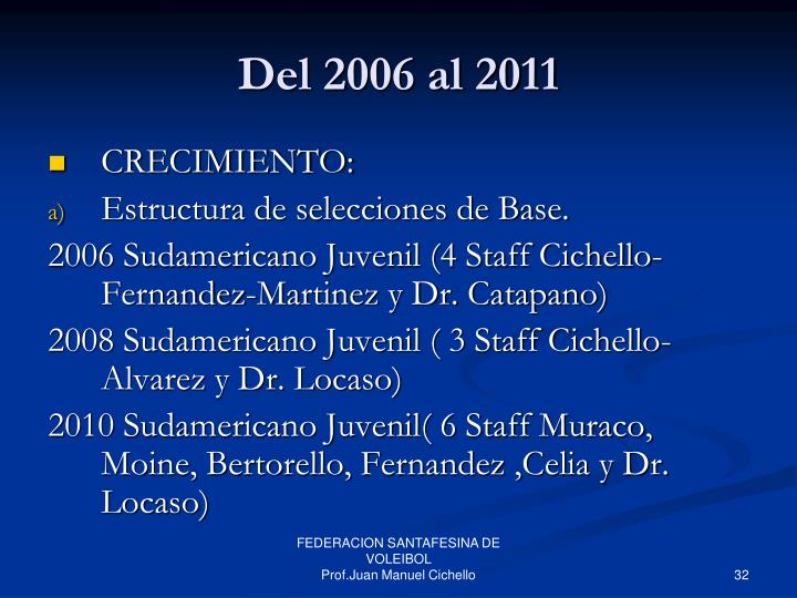 Del 2006 al 2011