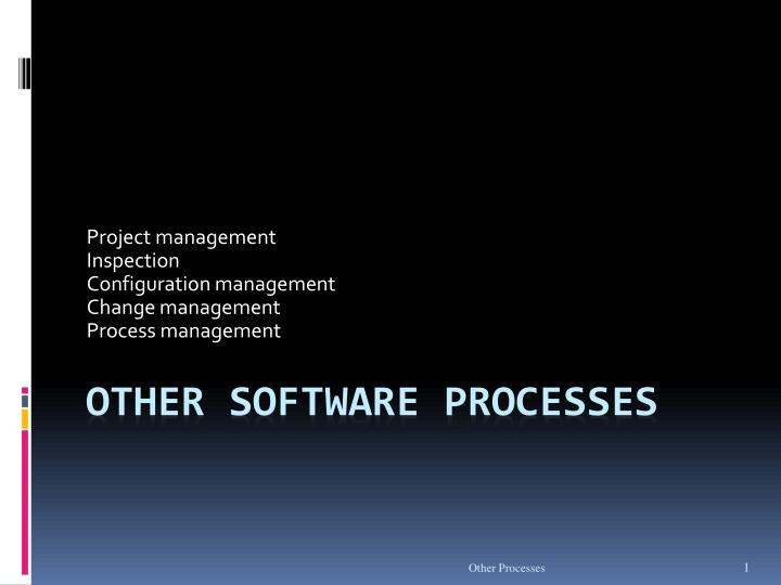 Project management inspection configuration management change management process management