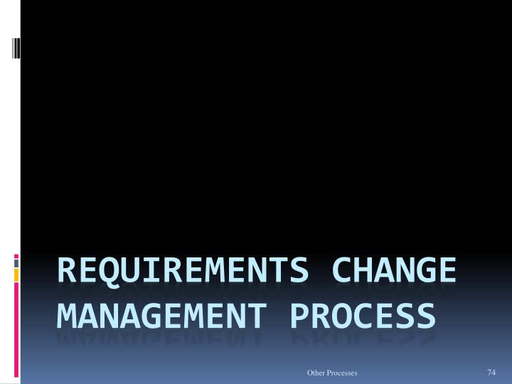 Requirements Change Management Process