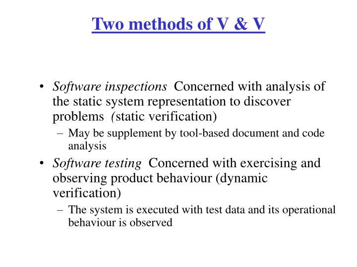 Two methods of V & V