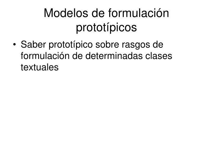 Modelos de formulación prototípicos