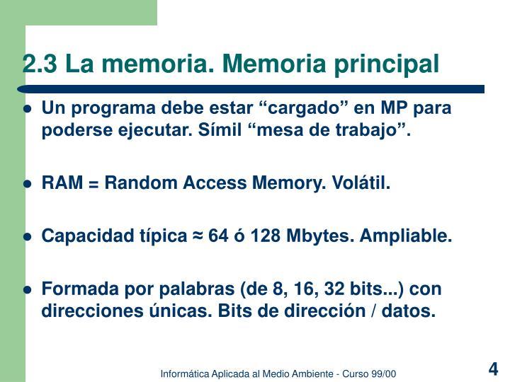 2.3 La memoria. Memoria principal