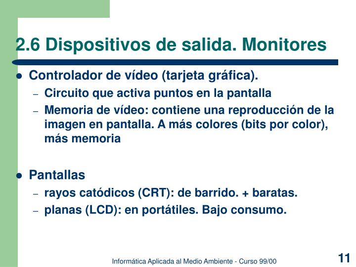 2.6 Dispositivos de salida. Monitores