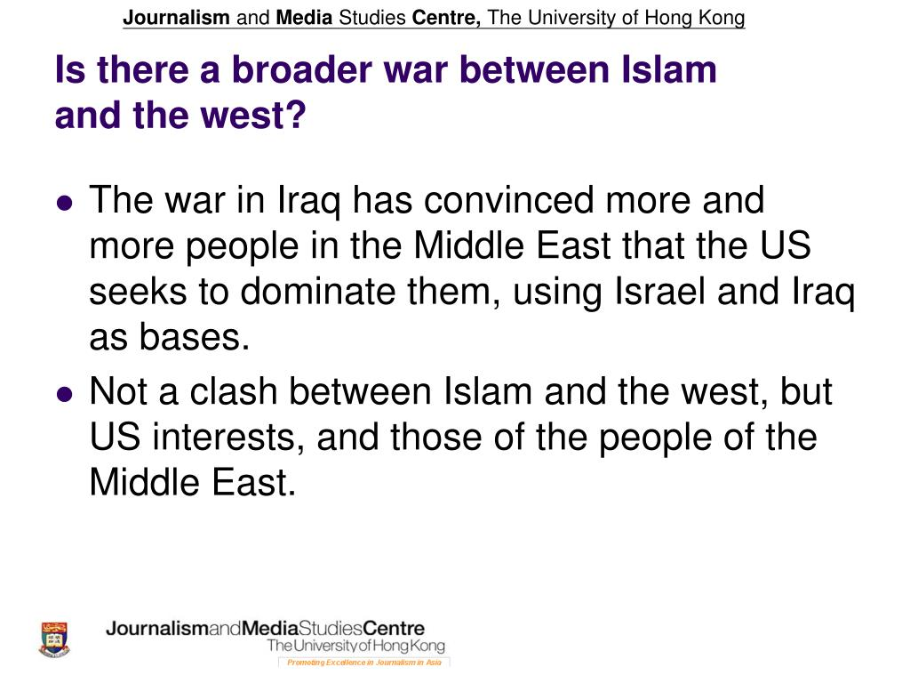 Is there a broader war between Islam and the west?