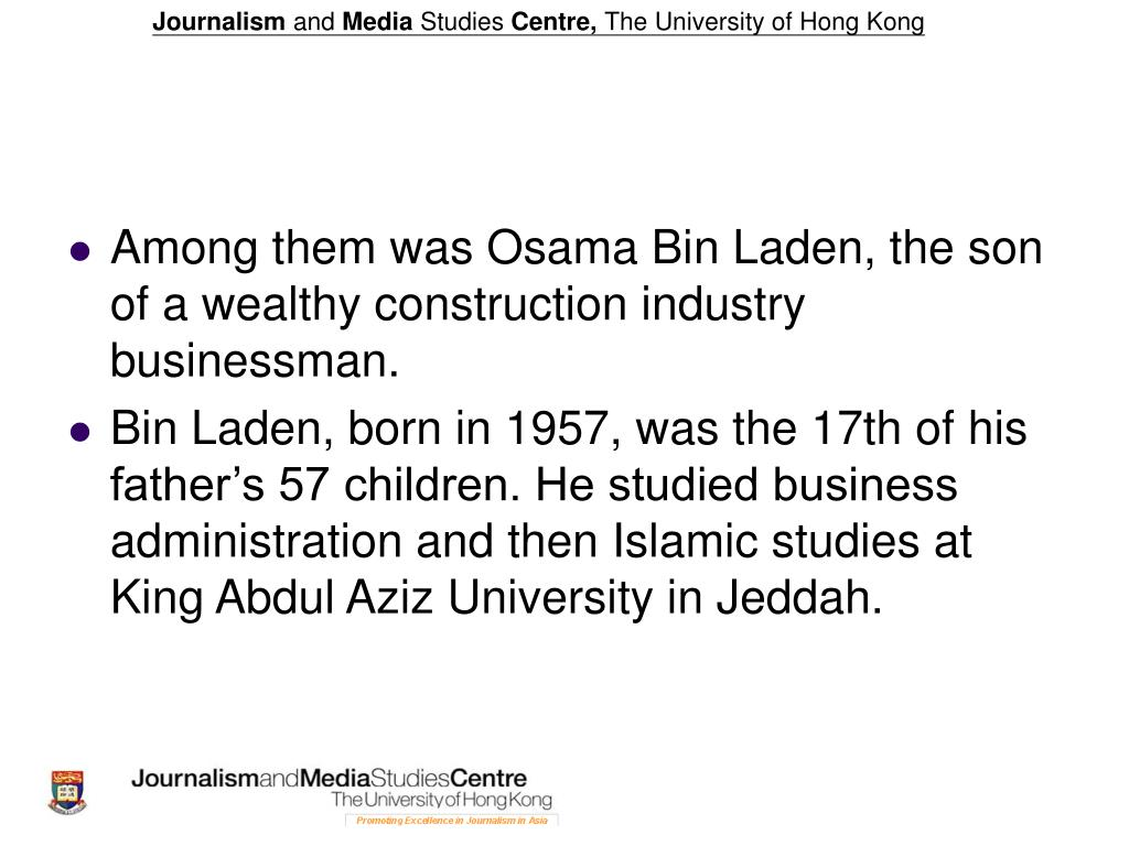 Among them was Osama Bin Laden, the son of a wealthy construction industry businessman.
