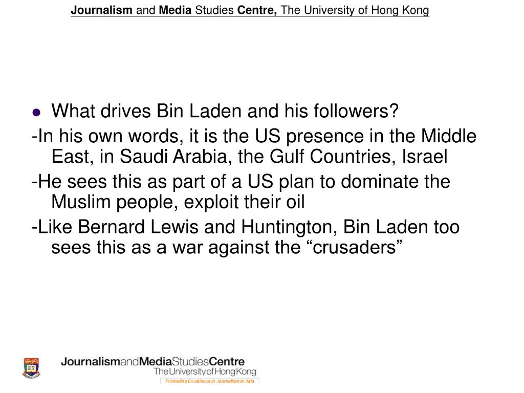 What drives Bin Laden and his followers?