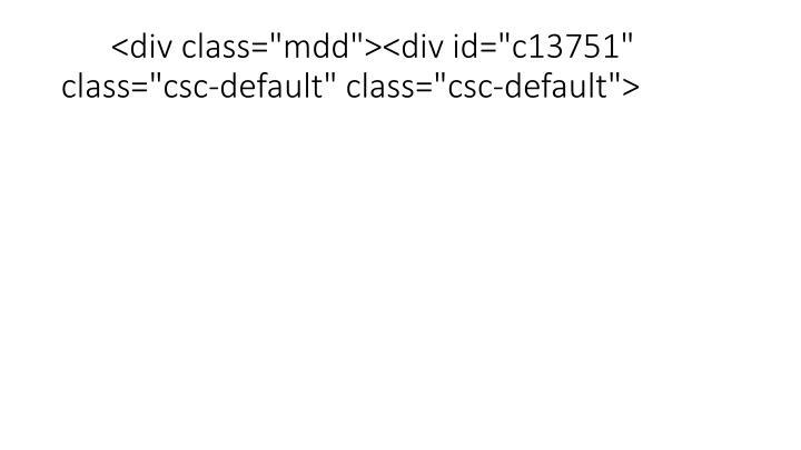 """<div class=""""mdd""""><div id=""""c13751"""" class=""""csc-default"""" class=""""csc-default"""">"""