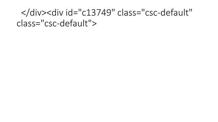 """</div><div id=""""c13749"""" class=""""csc-default"""" class=""""csc-default"""">"""