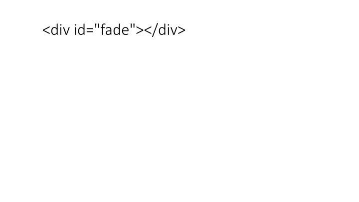 "<div id=""fade""></div>"