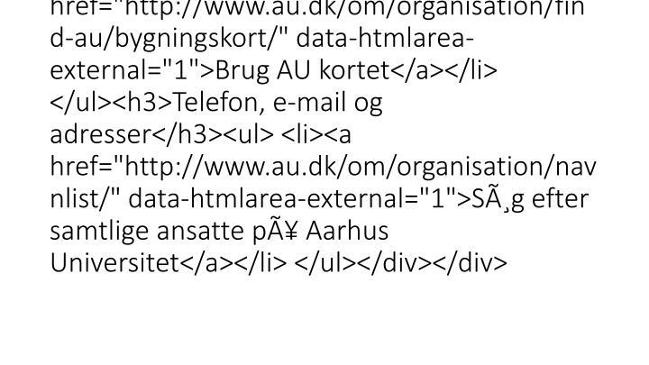 </p> <p>Find rundt i Aarhus Universitets lokationer i Aarhus. Søg på bygningsnumre eller adresser og se hvor de forskellige en