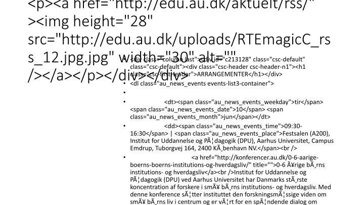 """</p><p><a href=""""http://edu.au.dk/aktuelt/rss/"""" ><img height=""""28"""" src=""""http://edu.au.dk/uploads/RTEmagicC_rss_12.jpg.jpg"""" width=""""30"""" alt="""""""" /></a></p></div></div>"""