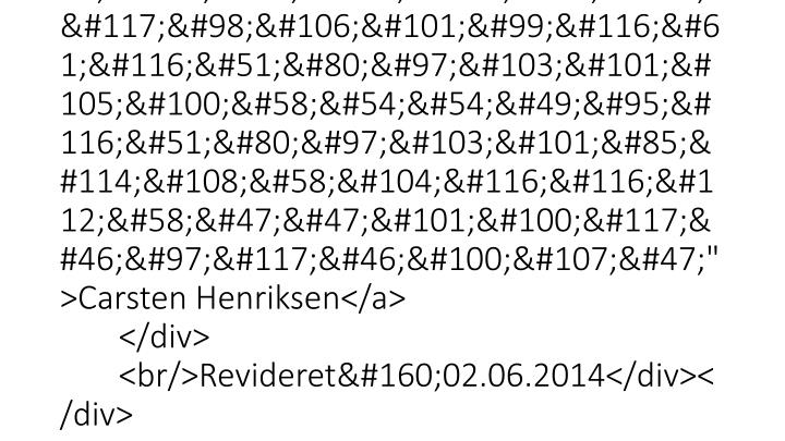 "<div id=""au_content_author""><div>Henvendelse om denne sides indhold:<div class=""tx-lfcontactauthor-pi1""><a href=""mailto:cahe@au.dk?subject=t3Pageid:661_t3PageUrl:http://edu.au.dk/"" >Carsten Henriksen</a></div><br/>Revideret02.06.2014</div></div>"