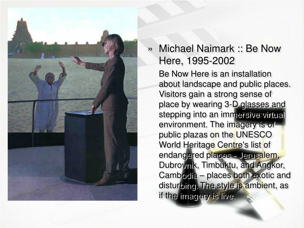 Michael Naimark :: Be Now Here, 1995-2002