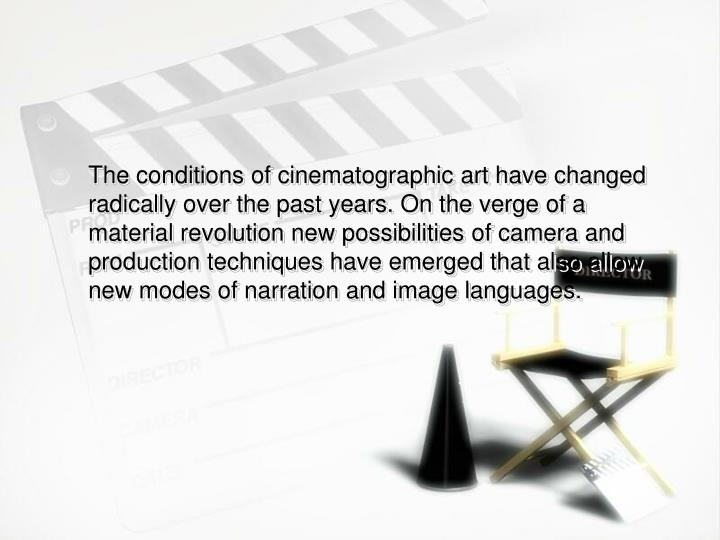 The conditions of cinematographic art have changed radically over the past years. On the verge of a...