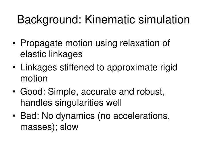 Background: Kinematic simulation