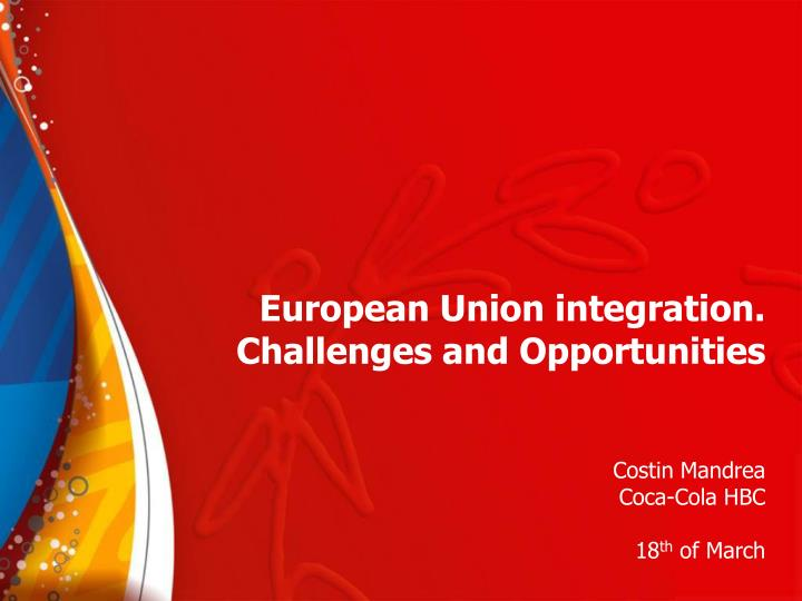 European union integration challenges and opportunities