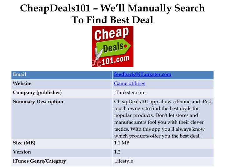 Cheapdeals101 we ll manually search to find best deal