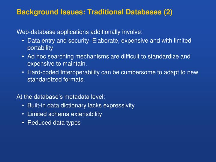 Background Issues: Traditional Databases (2)