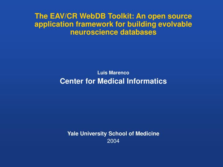 The EAV/CR WebDB Toolkit: An open source application framework for building evolvable neuroscience d...
