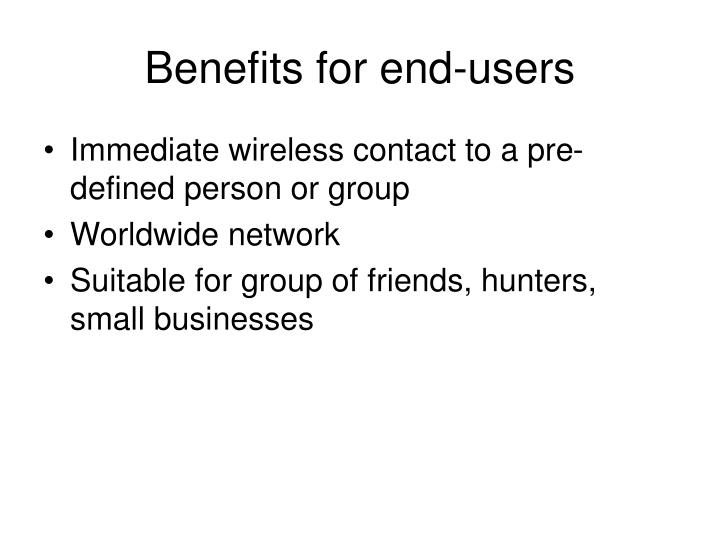 Benefits for end-users