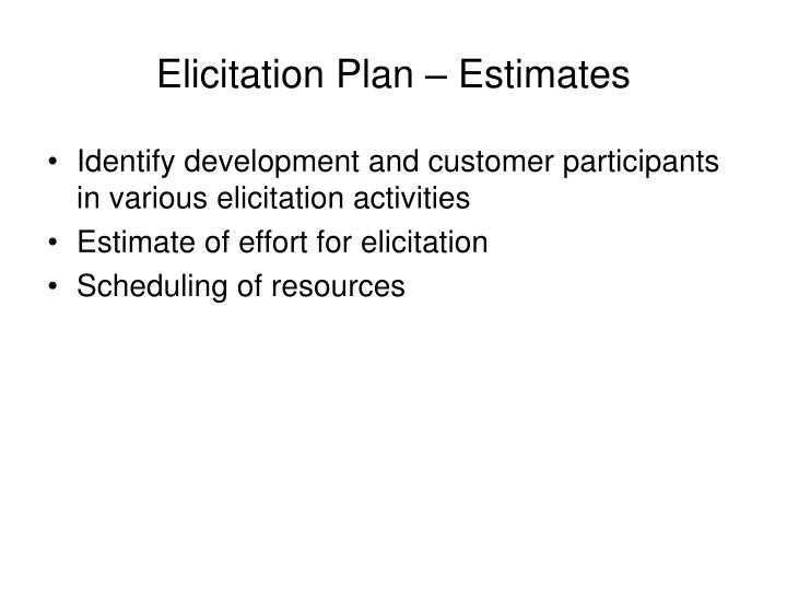 Elicitation Plan – Estimates