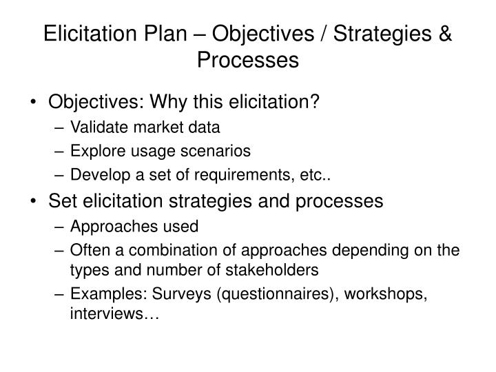 Elicitation Plan – Objectives / Strategies & Processes