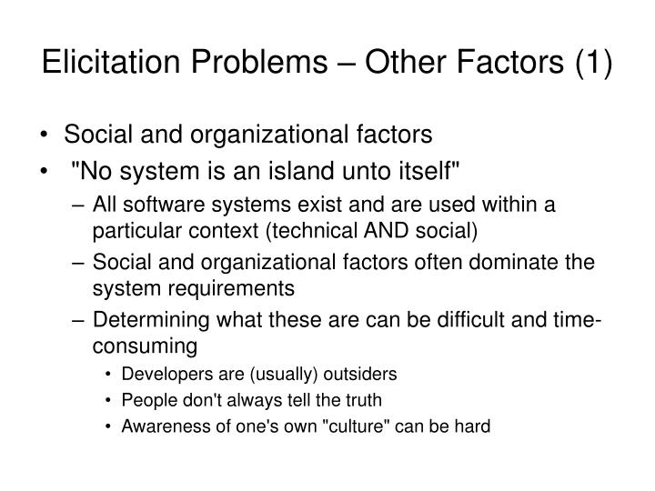 Elicitation Problems – Other Factors (1)