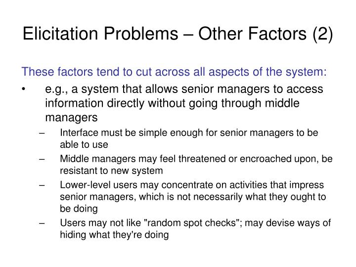 Elicitation Problems – Other Factors (2)