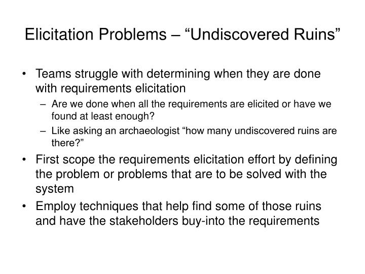 "Elicitation Problems – ""Undiscovered Ruins"""