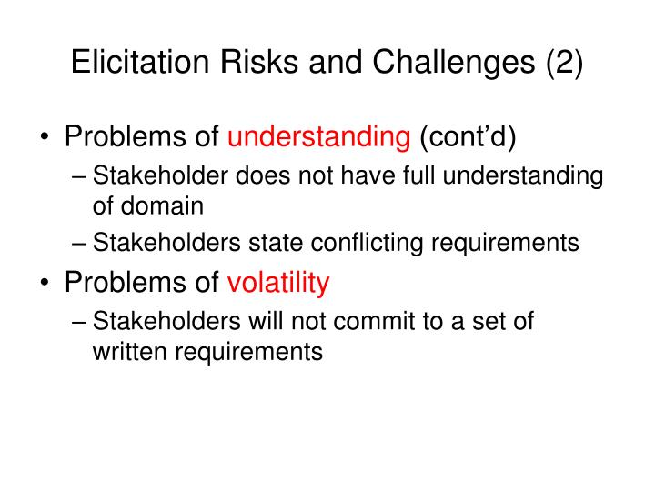 Elicitation Risks and Challenges (2)
