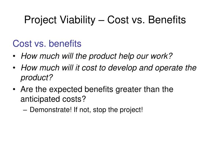 Project Viability – Cost vs. Benefits