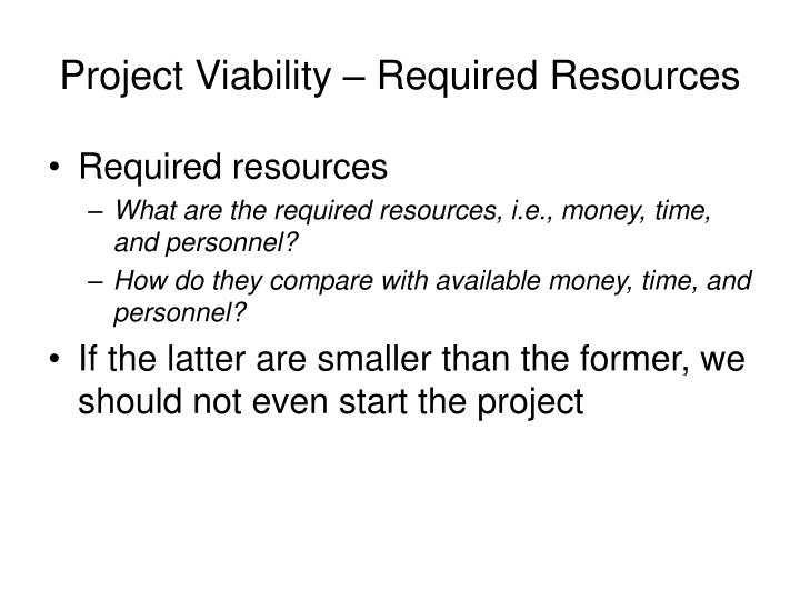 Project Viability – Required Resources