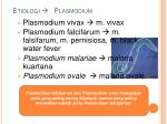 etiologi plasmodium
