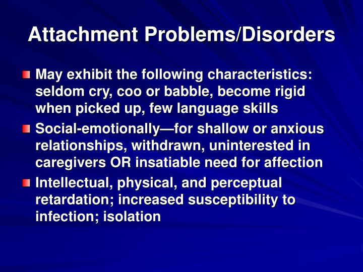 Attachment Problems/Disorders