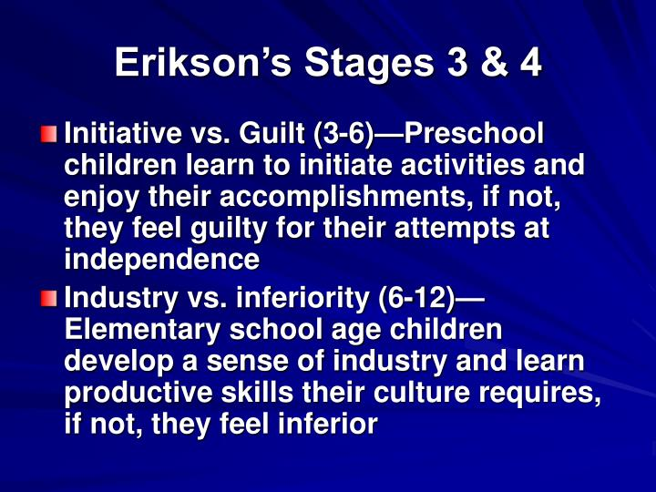 Erikson's Stages 3 & 4