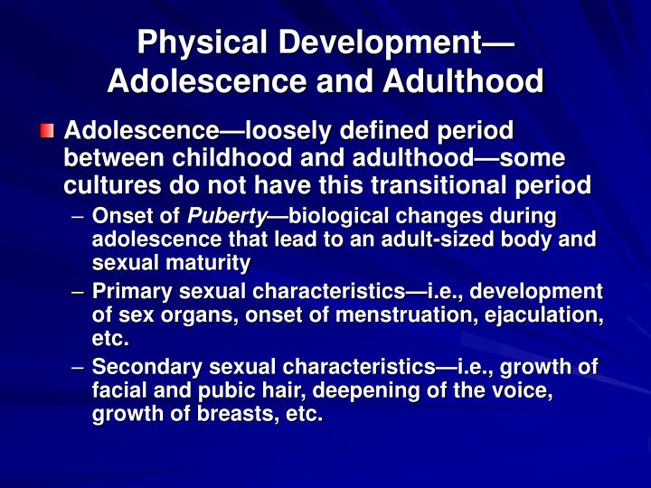 Physical Development—Adolescence and Adulthood