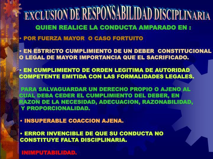 EXCLUSION DE RESPONSABILIDAD DISCIPLINARIA