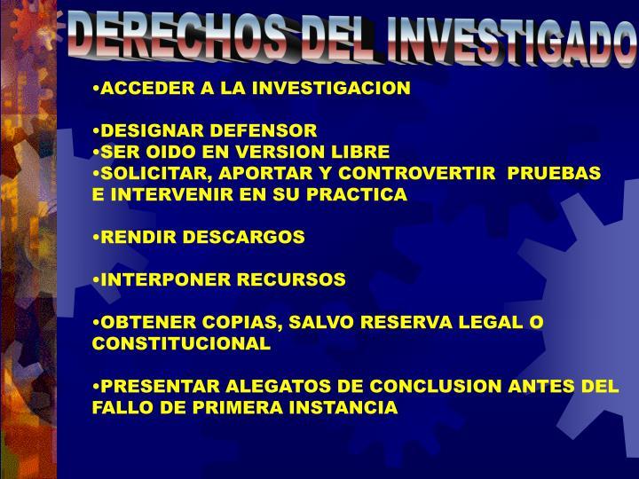DERECHOS DEL INVESTIGADO