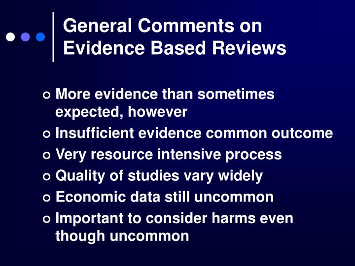 General Comments on Evidence Based Reviews