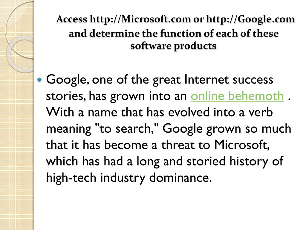 Access http://Microsoft.com or http://Google.com and determine the function of each of these software products