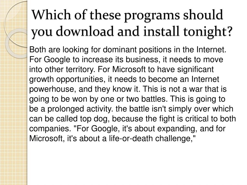 Which of these programs should you download and install tonight?